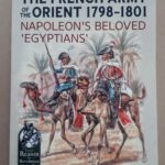 """THE FRENCH ARMY OF THE ORIENT 1798-1801"" par Yves MARTIN"